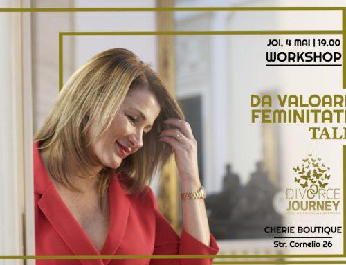 """Workshop """"Dă valoare feminității tale"""""""