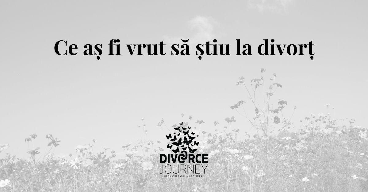 Ce aș fi vrut să știu la divorț
