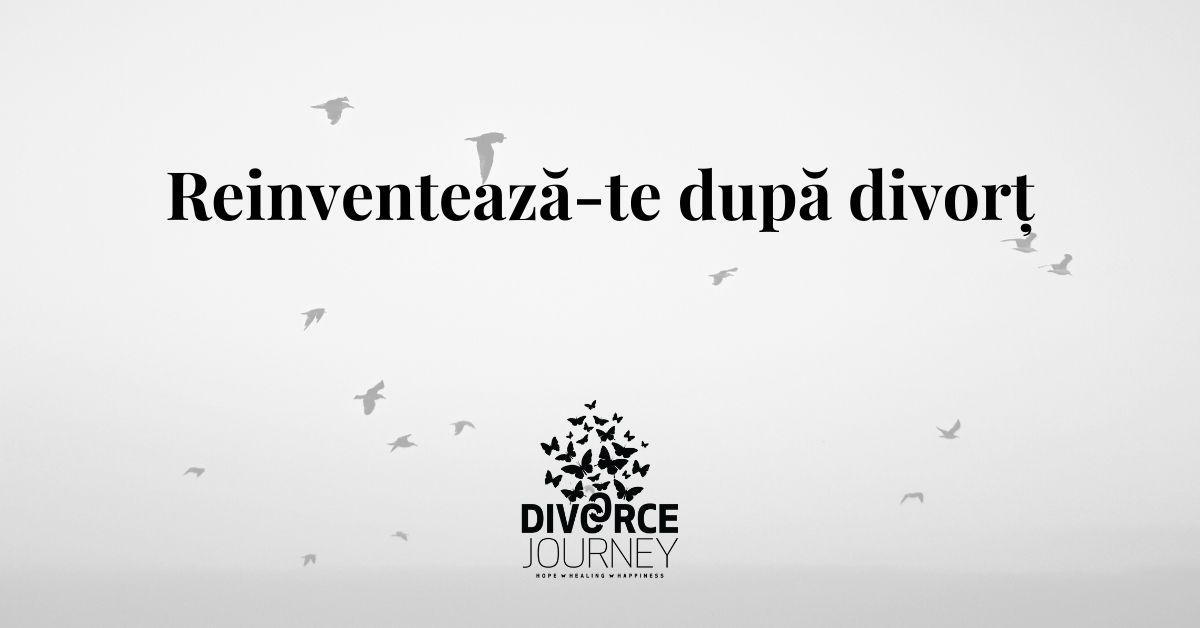 Reinventează-te după divorț