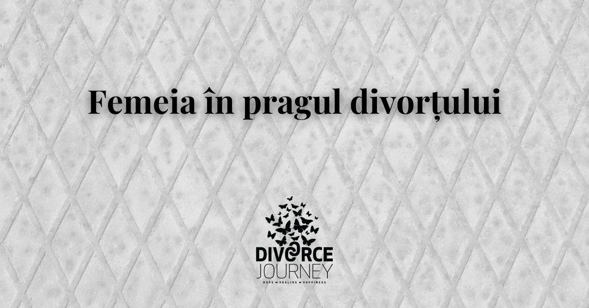 Femeia în pragul divorțului