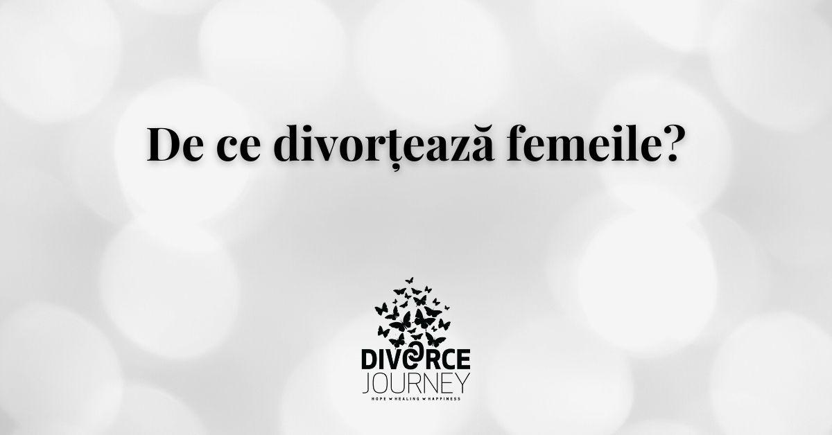 De ce divorțează femeile?